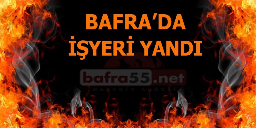 Bafra'da İşyeri Yangını
