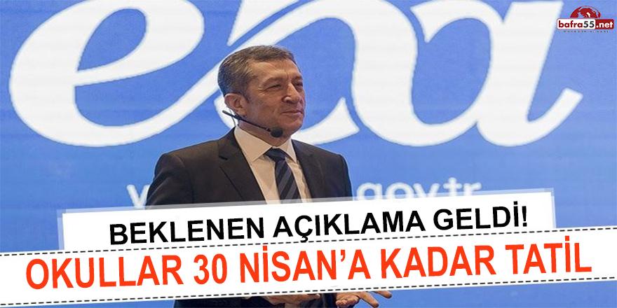 OKULLAR 30 NİSAN'A KADAR TATİL!