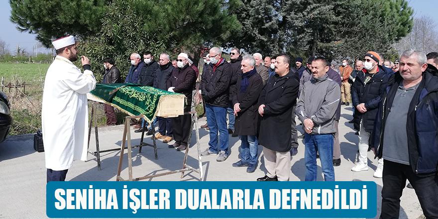 SENİHA İŞLER DUALARLA DEFNEDİLDİ
