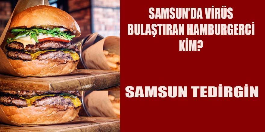 Samsun Tedirgin Kim Bu Hamburgerci?