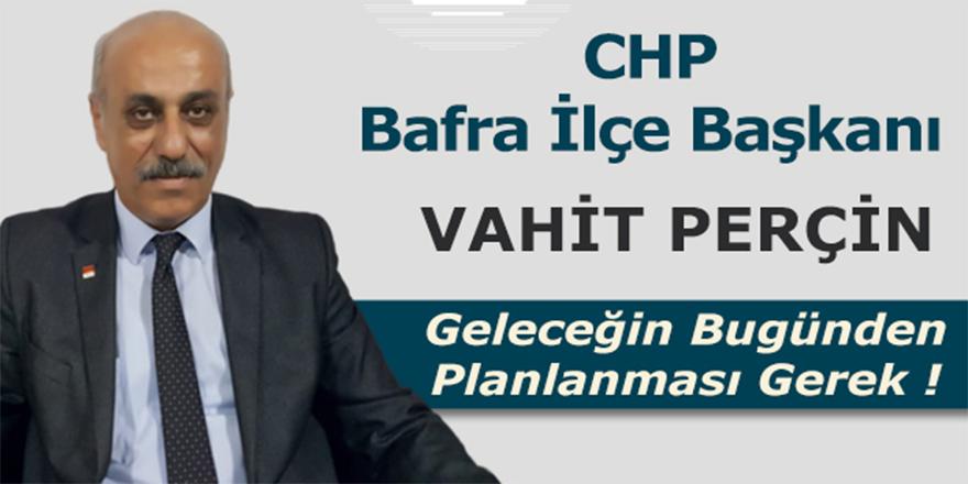 CHP İlçe Başkanı Vahit Perçin'den Koronavirüs Uyarısı