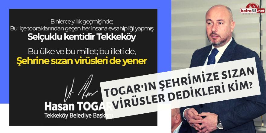 Togar'ın Şehrimize Sızan  Virüsler Dedikleri Kim?