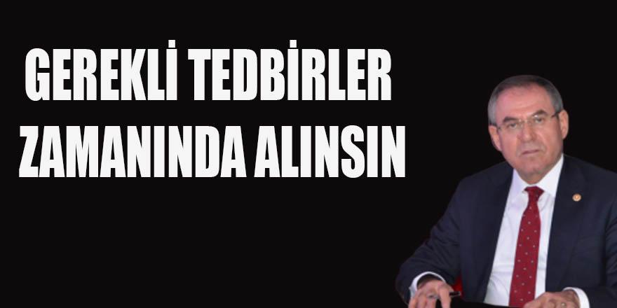 GEREKLİ TEDBİRLER ZAMANINDA ALINSIN