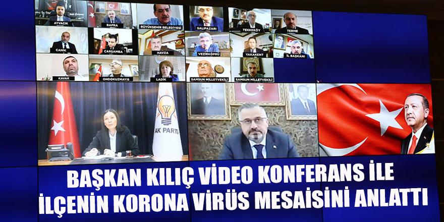 Başkan Kılıç video konferans ile ilçenin Koronavirüs mesaisini anlattı