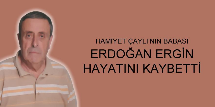Dr.Hamiyet Çaylı'nın babası Erdoğan Ergün vefat etti