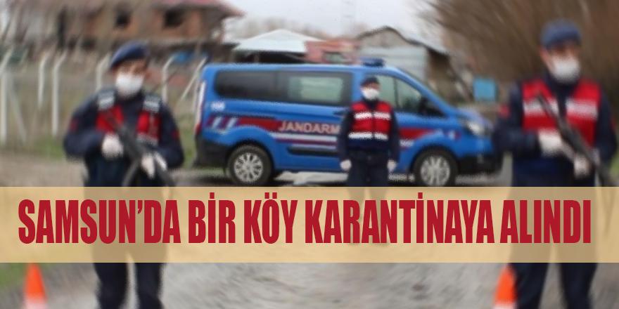 Samsun'da Bir Köy Karantinaya Alındı