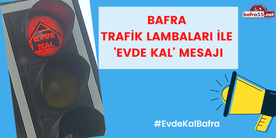 Bafra Trafik Lambaları ile 'Evde Kal' Mesajı