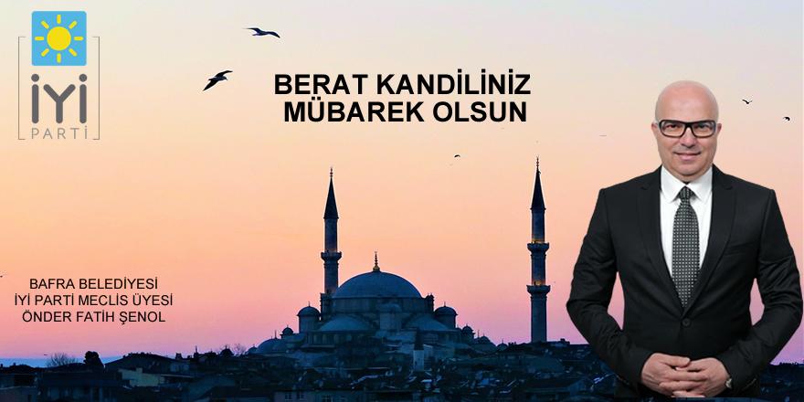 Önder Fatih Şenol Berat Kandili Mesajı