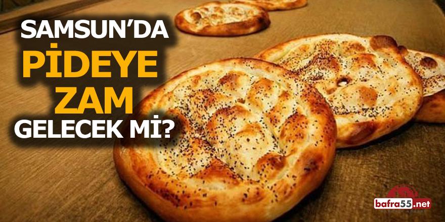 Samsun'da Pideye Zam mı Geliyor ?