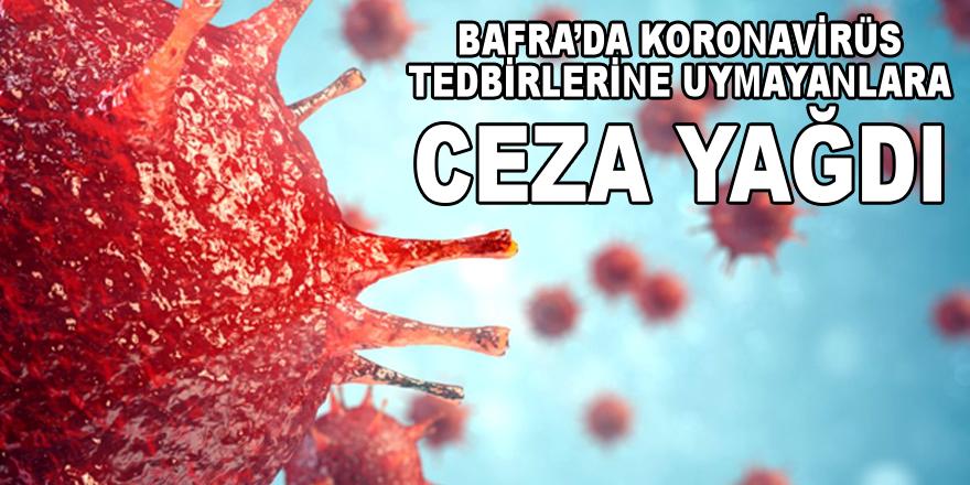 Bafra'da Koronavirüs Tedbirlerine Uymayanlara Ceza Yağdı
