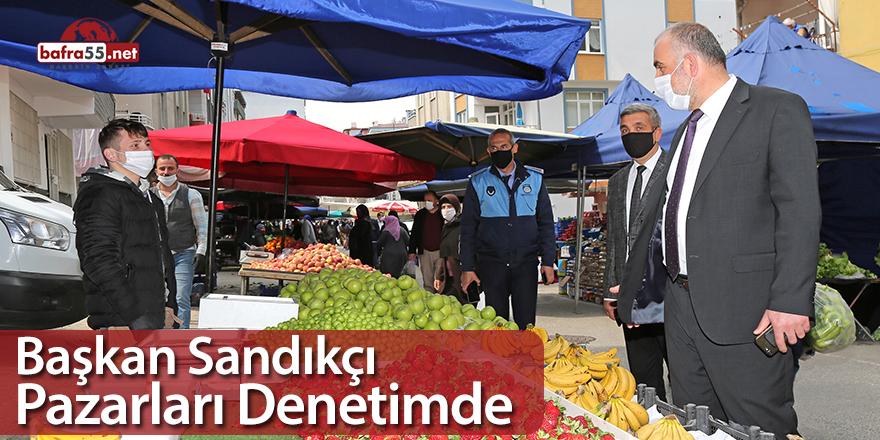 Başkan Sandıkçı Karşıyaka mahallesindeki pazarları denetimde