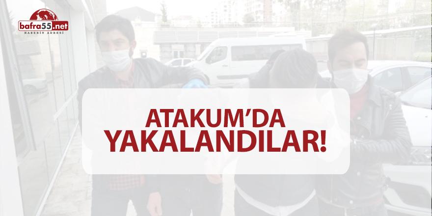 Atakum'da yakalandılar!
