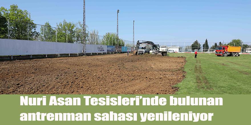 Nuri Asan Tesisleri'nde bulunan antrenman sahası yenileniyor