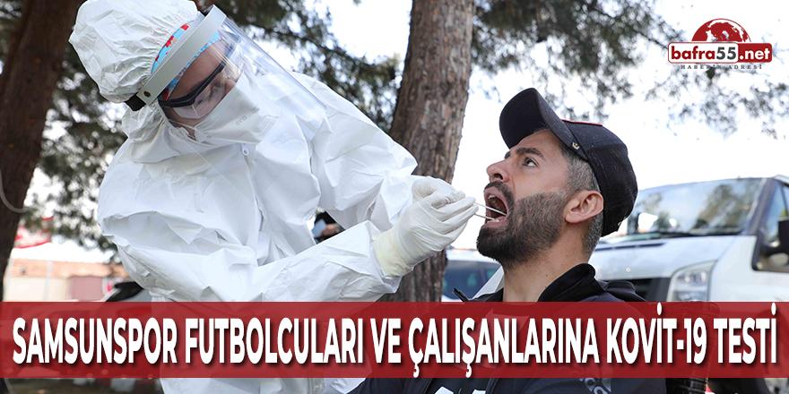 Samsunspor Futbolcuları ve Çalışanlarına Kovit-19 Testi