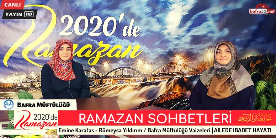 RAMAZAN SOHBETLERİ - AİLEDE İBADET HAYATI 19 MAYIS