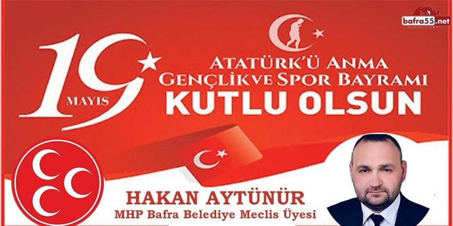 MHP Meclis Üyesi Hakan Aytünür'den 19 Mayıs Mesajı
