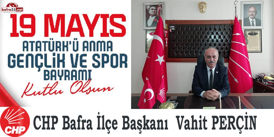 CHP İLÇE BAŞKANI PERÇİN 19 MAYIS'I KUTLADI