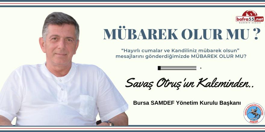 Bursa SAMDEF Yönetim Kurulu Başkanı Savaş Otruş'un Kaleminden..
