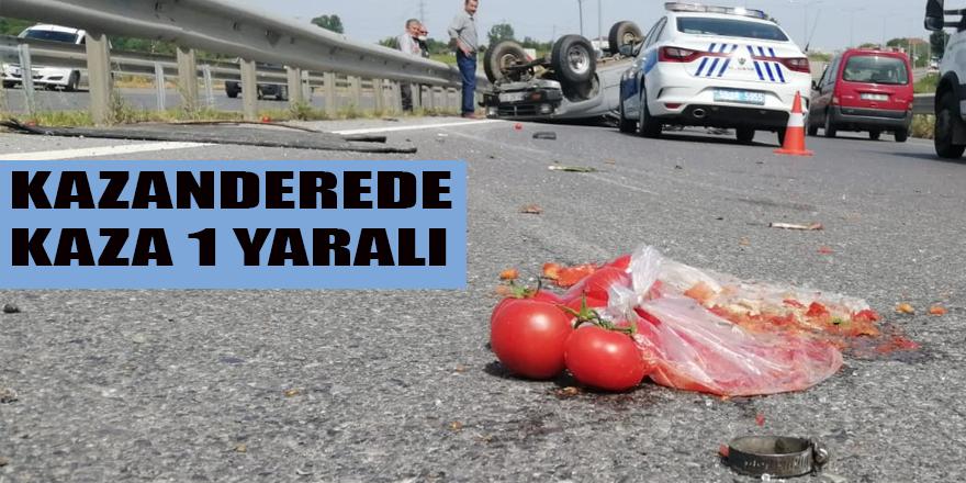 KAZANDEREDE KAZA 1 YARALI