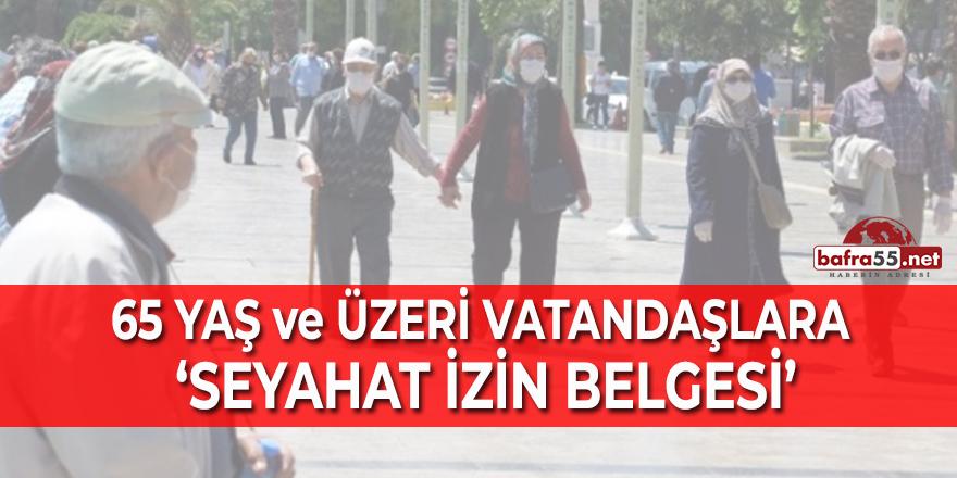 65 yaş ve üzeri vatandaşlara seyahat izin belgesi!