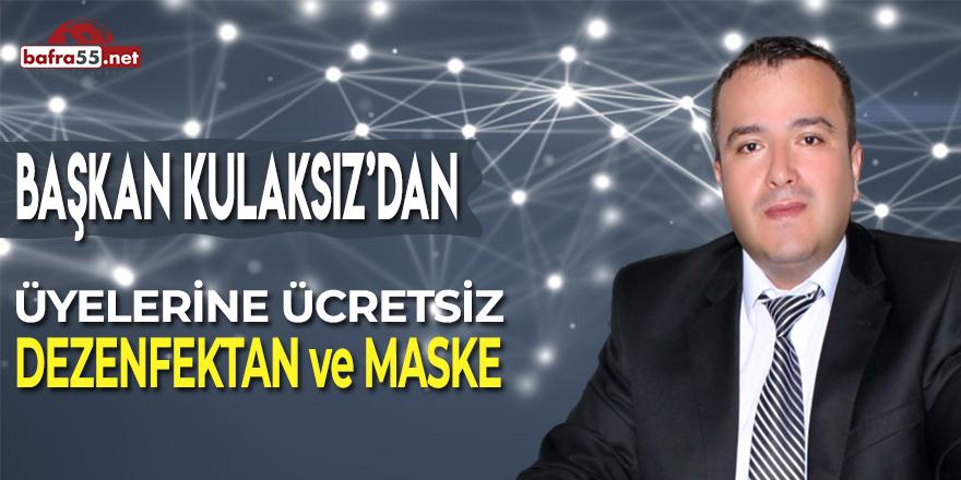 Başkan Kulaksız Üyelerine Dezenfektan ve Maske Dağıttı