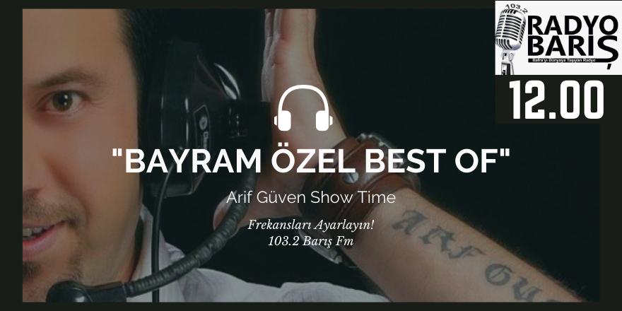 BAYRAM ÖZEL BEST OF BARIŞ FM'DE
