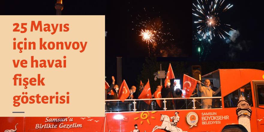 25 Mayıs için konvoy ve havai fişek gösterisi