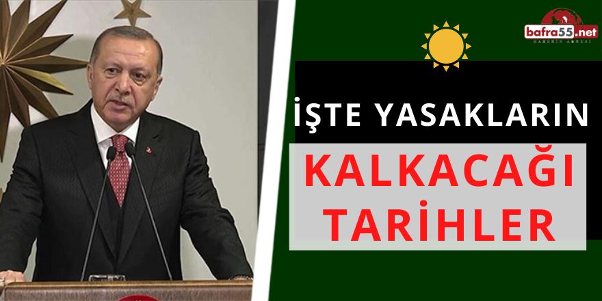 İŞTE YASAKLARIN KALKACAĞI TARİHLER..