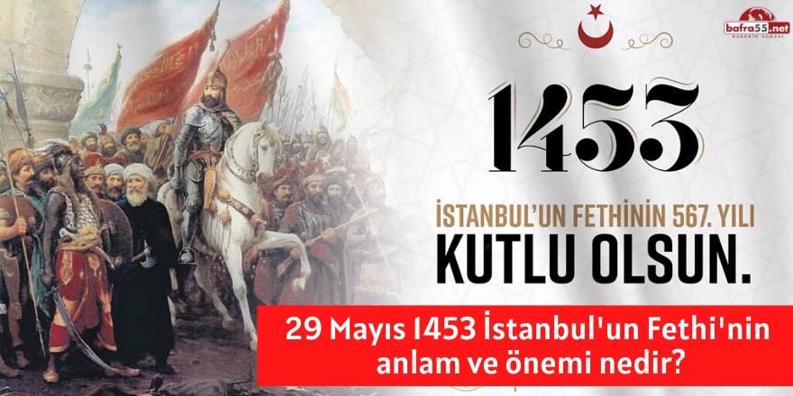İstanbul'un Fethi 567. Yılında Kutlanıyor!