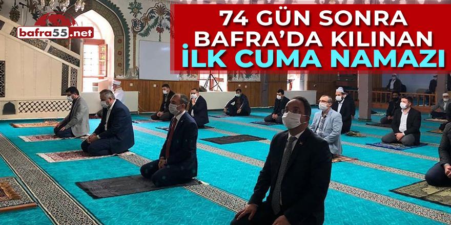 74 Gün Sonra Bafra'da Kılınan İlk Cuma Namazı
