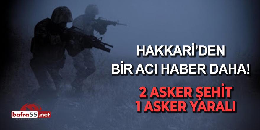 Hakkari'den Acı Haber! 2 Asker Şehit 1 Asker Yaralı