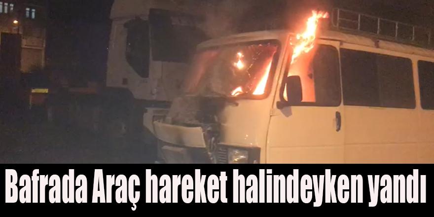 Bafrada Araç hareket halindeyken yandı