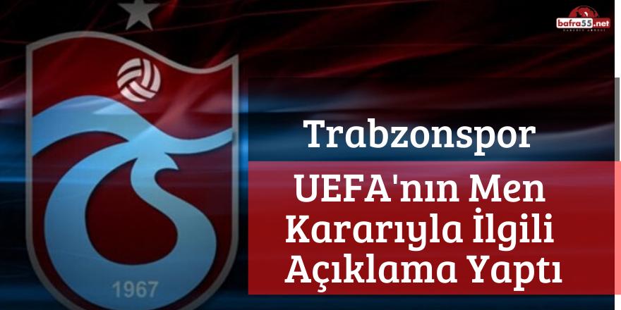 Trabzonspor UEFA'nın Men Kararıyla İlgili Açıklama Yaptı
