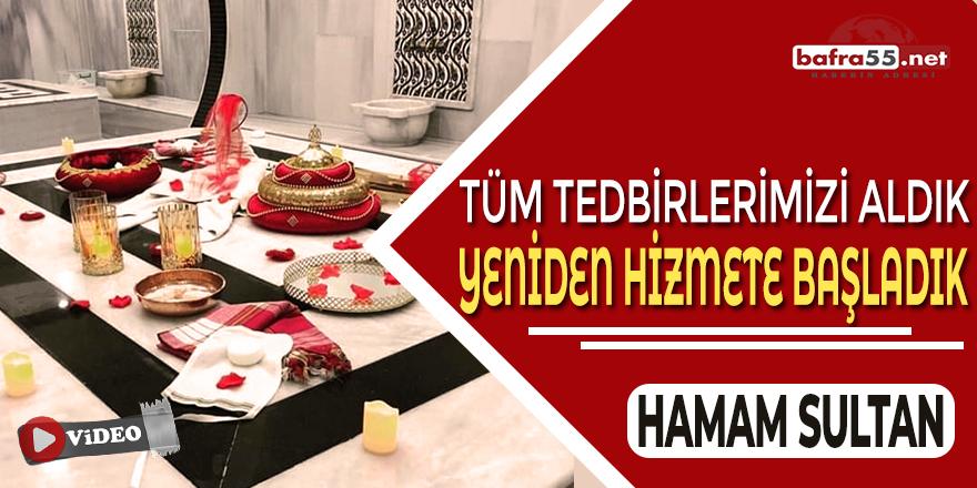 """Hamam Sultan: """"Tüm Tedbirlerimizi Aldık Hizmete Başladık"""""""