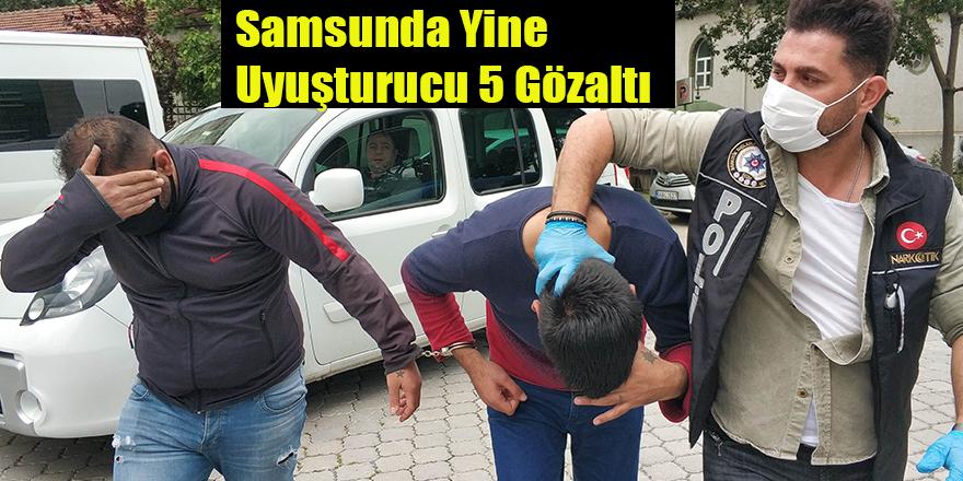 Samsunda Yine Uyuşturucu 5 Gözaltı