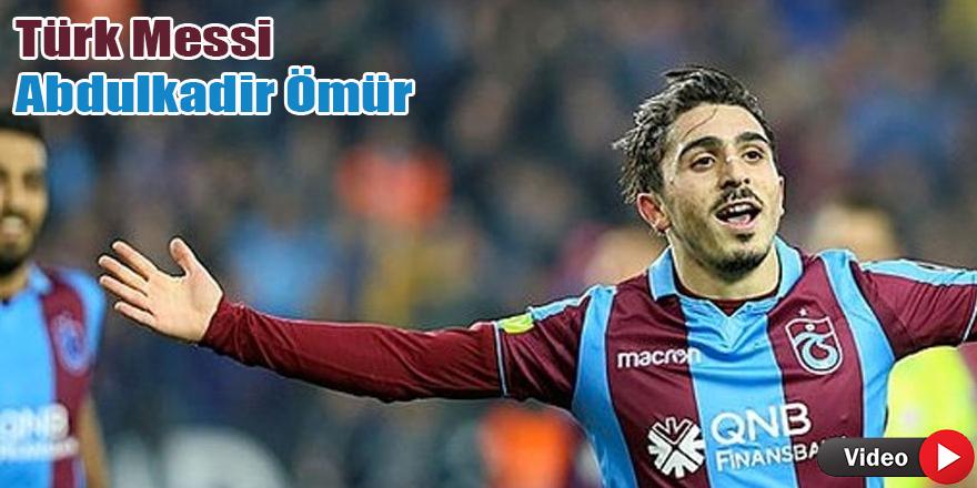 Türk Messi Abdulkadir Ömür