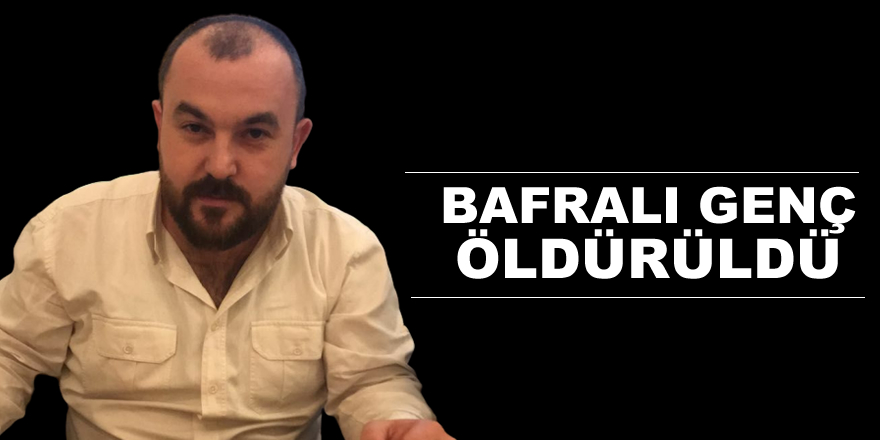 Bafralı Genç Antalya'da Öldürüldü