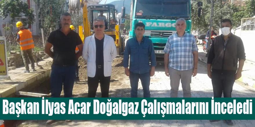 Başkan İlyas Acar Doğal gaz Çalışmalarını İnceledi