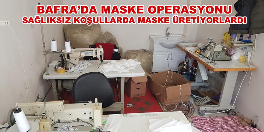 Bafra'da Kaçak Maske Üreten İş Yerine Baskın Yapıldı