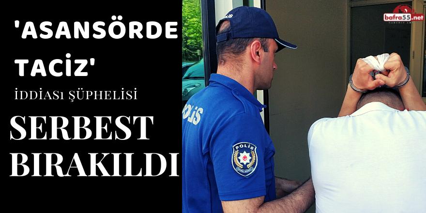 'Asansörde Taciz' İddiası Şüphelisi Serbest Bırakıldı