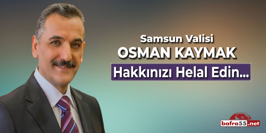 Samsun Valisi Osman Kaymak'tan Veda Paylaşımı