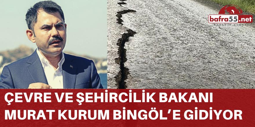 Çevre ve Şehircilik Bakanı Murat Kurum Bingöl'e gidiyor