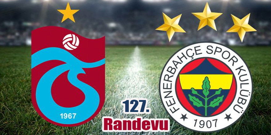 Fenerbahçe ile Trabzonspor 127. randevuda