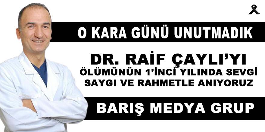Dr. Raif Çaylı'yı Anıyoruz