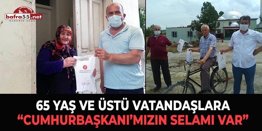 """65 Yaş ve Üstü Vatandaşlara """"Cumhurbaşkanı'mızın Selamı Var"""""""