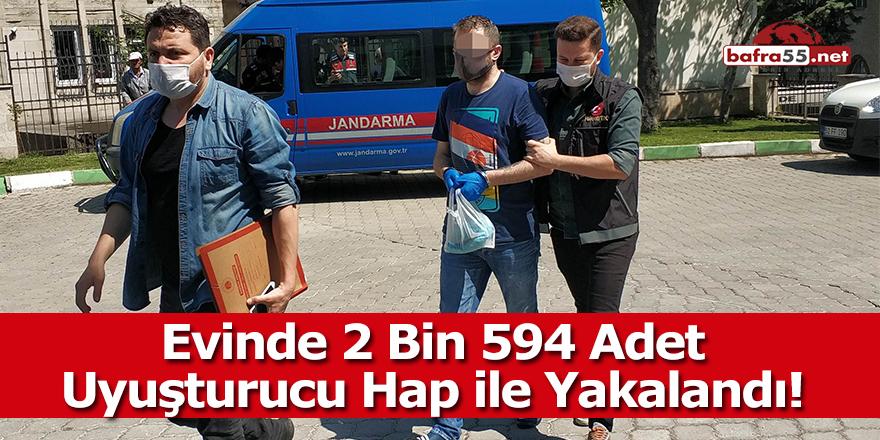 Evinde 2 Bin 594 Adet Uyuşturucu Hap ile Yakalandı!
