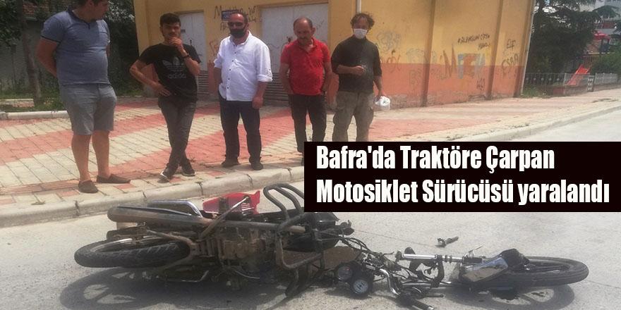 Bafra'da Traktöre Çarpan Motosiklet Sürücüsü yaralandı