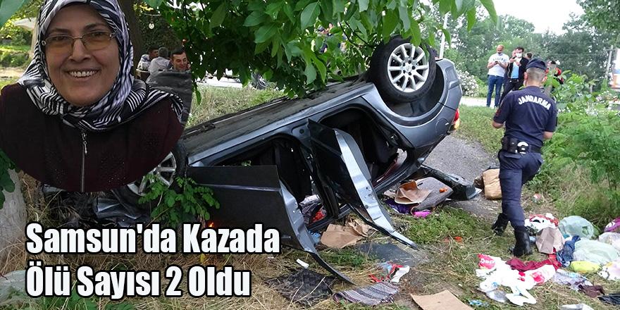 Samsun'da Kazada Ölü Sayısı 2 Oldu