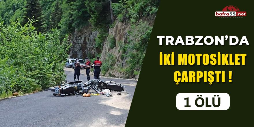 Trabzon'da İki Motosiklet Çarpıştı! 1 Ölü