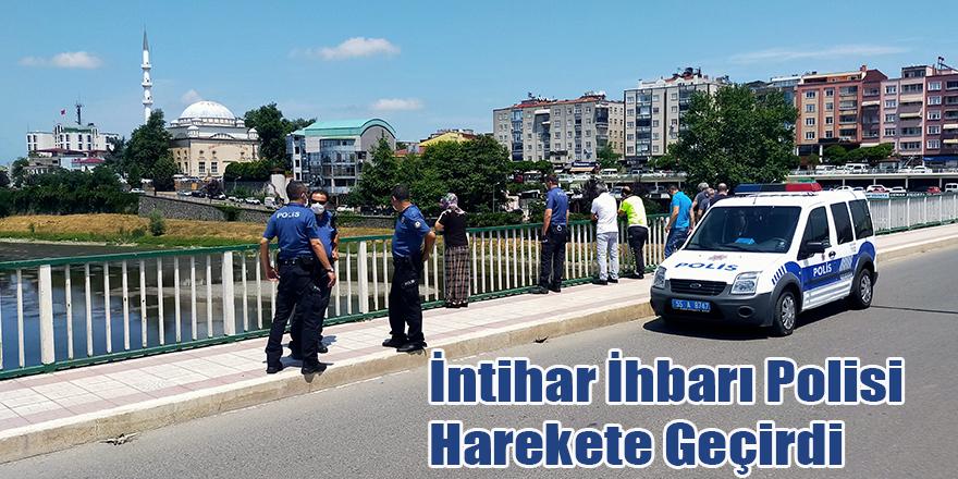 İntihar İhbarı Polisi Harekete Geçirdi